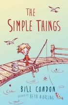 The Simple Things eBook by Bill Condon