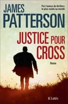 Justice pour Cross ebook by James Patterson