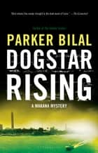 Dogstar Rising ebook by Parker Bilal