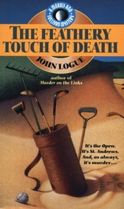 The Feathery Touch of Death ebook by John Logue