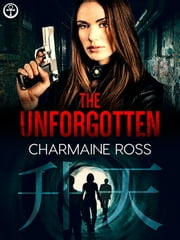 The Unforgotten ebook by Charmaine Ross