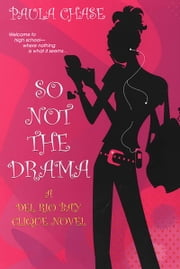 So Not The Drama ebook by Paula Chase