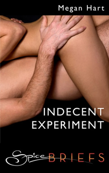 Indecent Experiment ebook by Megan Hart