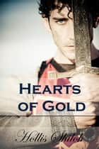 Hearts of Gold - Holin and Kale, #1 ebook by Hollis Shiloh