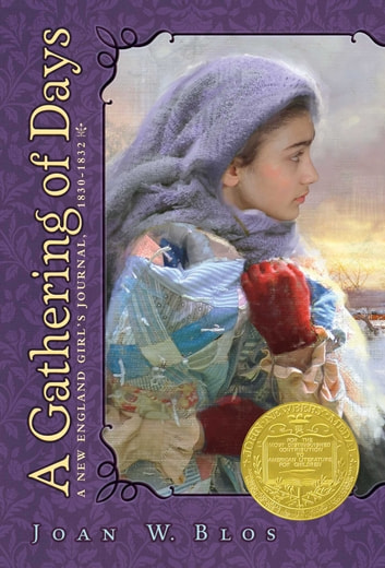 A Gathering of Days - A New England Girl's Journal, 1830-1832 ebook by Joan W. Blos