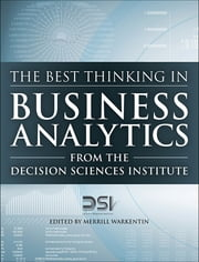 The Best Thinking in Business Analytics from the Decision Sciences Institute ebook by Decision Sciences Institute,Merrill Warkentin