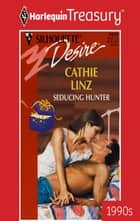 Seducing Hunter ebook by Cathie Linz