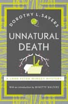 Unnatural Death - Lord Peter Wimsey Book 3 ebook by Dorothy L Sayers