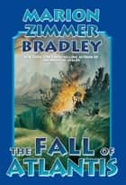 The Fall of Atlantis ebook by Marion Zimmer Bradley