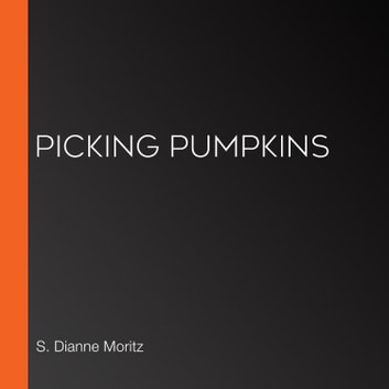 Picking Pumpkins audiobook by S. Dianne Moritz