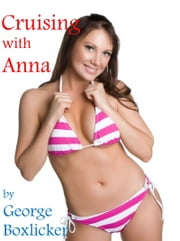Cruising with Anna ebook by George Boxlicker