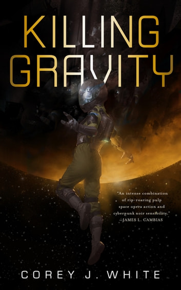 Killing Gravity 電子書 by Corey J. White