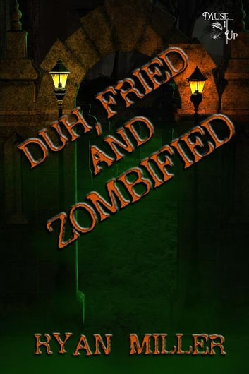 Duh, Fried and Zombified ebook by Ryan Miller