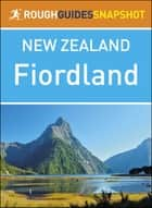 Rough Guides Snapshot New Zealand: Fiordland and the south ebook by Rough Guides