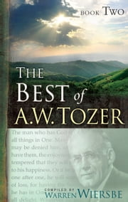 The Best of A. W. Tozer Book Two ebook by A. W. Tozer,Warren W. Wiersbe