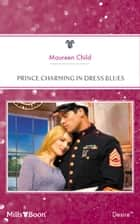 Prince Charming In Dress Blues ebook by Maureen Child