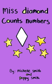 Miss Diamond Counts Numbers ebook by Michelle Smith,Poppy Smith