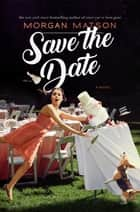 Save the Date ebook by Morgan Matson