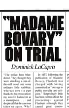 Madame Bovary on Trial ebook by Dominick LaCapra