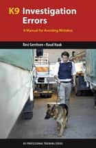 K9 Investigation Errors - A Manual for Avoiding Mistakes ebook by Resi Gerritsen, Ruud Haak