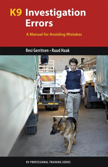 K9 Investigation Errors - A Manual for Avoiding Mistakes ebook by Resi Gerritsen,Ruud Haak