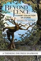 Beyond the Fence ebook by Marilyn Horn