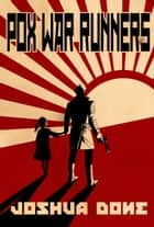 Pox War Runners ebook by Joshua Done