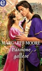 Passione gallese (eLit) eBook by Margaret Moore