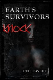 Earth's Survivors: Knock ebook by Dell Sweet