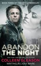 Abandon the Night ebook by Colleen Gleason