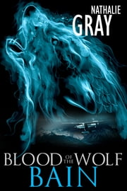Blood Of The Wolf: Bain ebook by Nathalie Gray