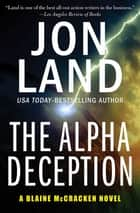 The Alpha Deception ebook by Jon Land
