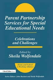 Parent Partnership Services for Special Educational Needs - Celebrations and Challenges ebook by Sheila Wolfendale