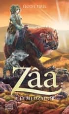 Zâa 4 - Le Medzador ebook by Élodie Tirel