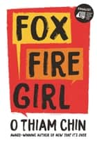 Fox Fire Girl ebook by O Thiam Chin