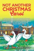 Not Another Christmas Carol ebook by Barbara A Hamilton