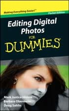 Editing Digital Photos For Dummies ebook by Mark Justice Hinton,Barbara Obermeier,Doug Sahlin
