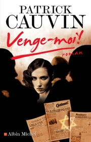Venge-moi ! ebook by Patrick Cauvin