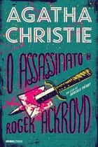 O assassinato de Roger Ackroyd ebook by Agatha Christie
