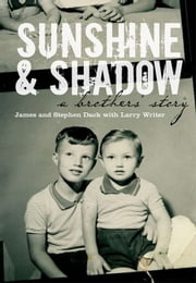 Sunshine & Shadow - A Brothers' Story ebook by Larry Writer