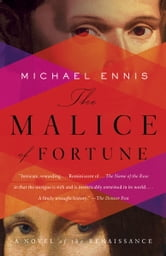 The Malice of Fortune ebook by Michael Ennis