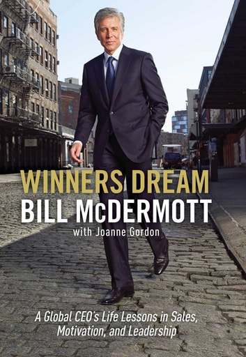 Winners Dream - Lessons from Corner Store to Corner Office ebook by Bill McDermott