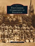 Chinese Community of Stockton, The ebook by Sylvia Sun Minnick