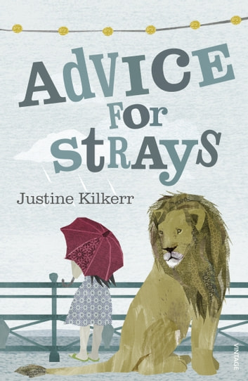 Advice for Strays ebook by Justine Kilkerr