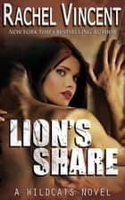 Ebook Lion's Share di Rachel Vincent