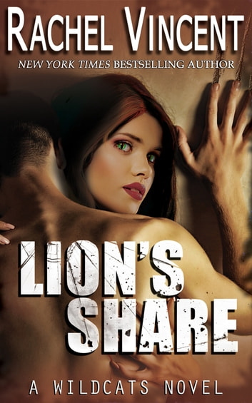Lion's Share ebook by Rachel Vincent