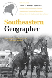 Southeastern Geographer - Winter 2012 Issue ebook by Carl A. Reese,David M. Cochran