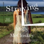 Straying - A Novel audiobook by Molly McCloskey