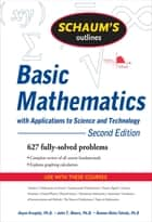 Schaum's Outline of Basic Mathematics with Applications to Science and Technology, 2ed ebook by Haym Kruglak, John T. Moore, Ramon A. Mata-Toledo