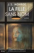 La fille sans nom ebook by J.S. Monroe